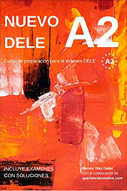 Nuevo DELE A2 Versión 2020. Preparación para el examen. Ramón Díez Galán