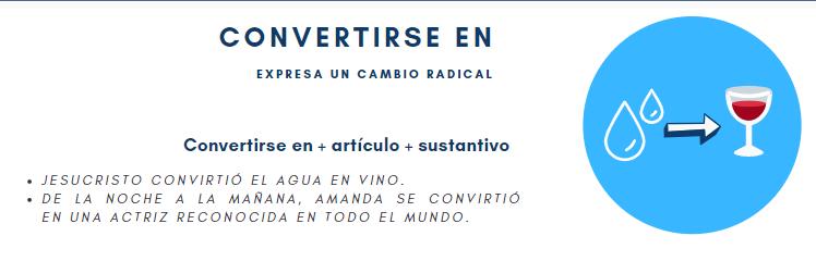 El verbo CONVERTIRSE EN