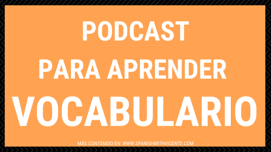Podcast para aprender vocabulario