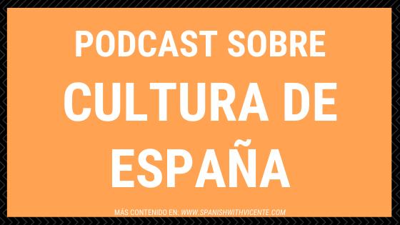 Poscast sobre cultura de España