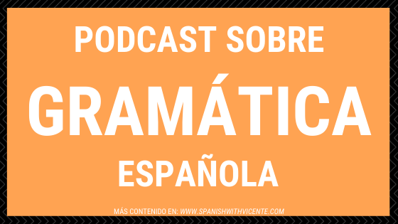 Podcast sobre gramática española