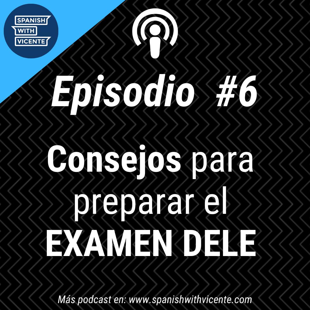 Podcast con consejos preparar examen dele