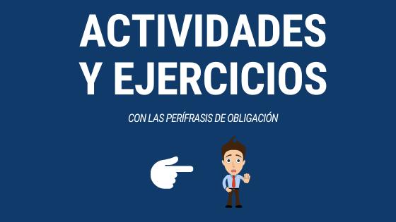 actividades y ejercicios con las perífrasis de obligación