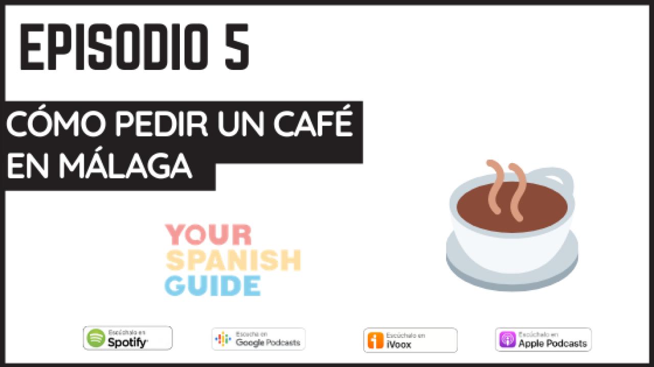 5 – Cómo pedir un café en Málaga (con David de Your Spanish Guide)