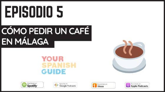 como pedir un cafe en malaga con your spanish guide podcast