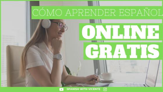 Cómo aprender español Online Gratis