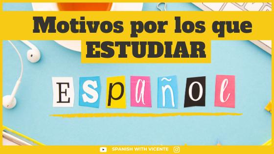 6 Motivos por los que es importante estudiar español