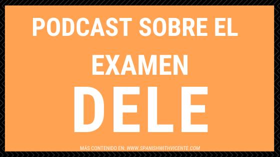 Podcast sobre el examen DELE