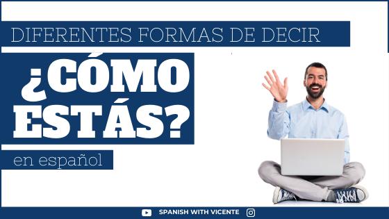 diferentes formas de preguntar como estas en espanol