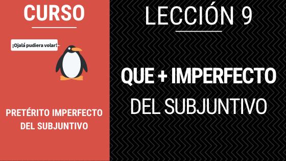 lección 9 Que + imperfecto del subjuntivo