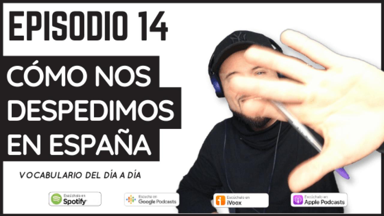 14 – Cómo despedirse en español