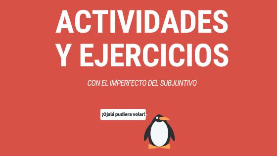 actividades y ejercicios con el imperfecto del subjuntivo