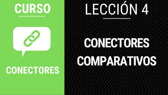 Lección 4 Conectores de comparación o comparativos