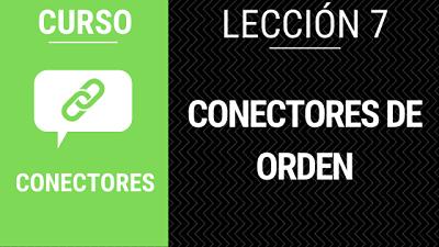 Lección 7 conectores de orden