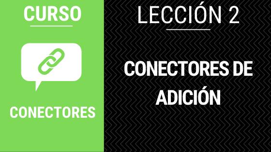 lección 2 conectores de adición