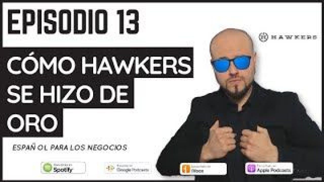 13 – Cómo Hawkers se hizo de oro (español para los negocios)