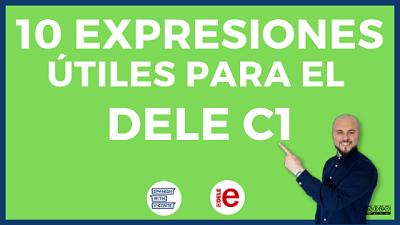 10 expresiones útiles para el examen dele c1