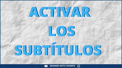 Cómo activar subtitulos videos lecciones academia español online vicente