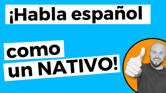 4+1 Consejos para hablar español como un nativo
