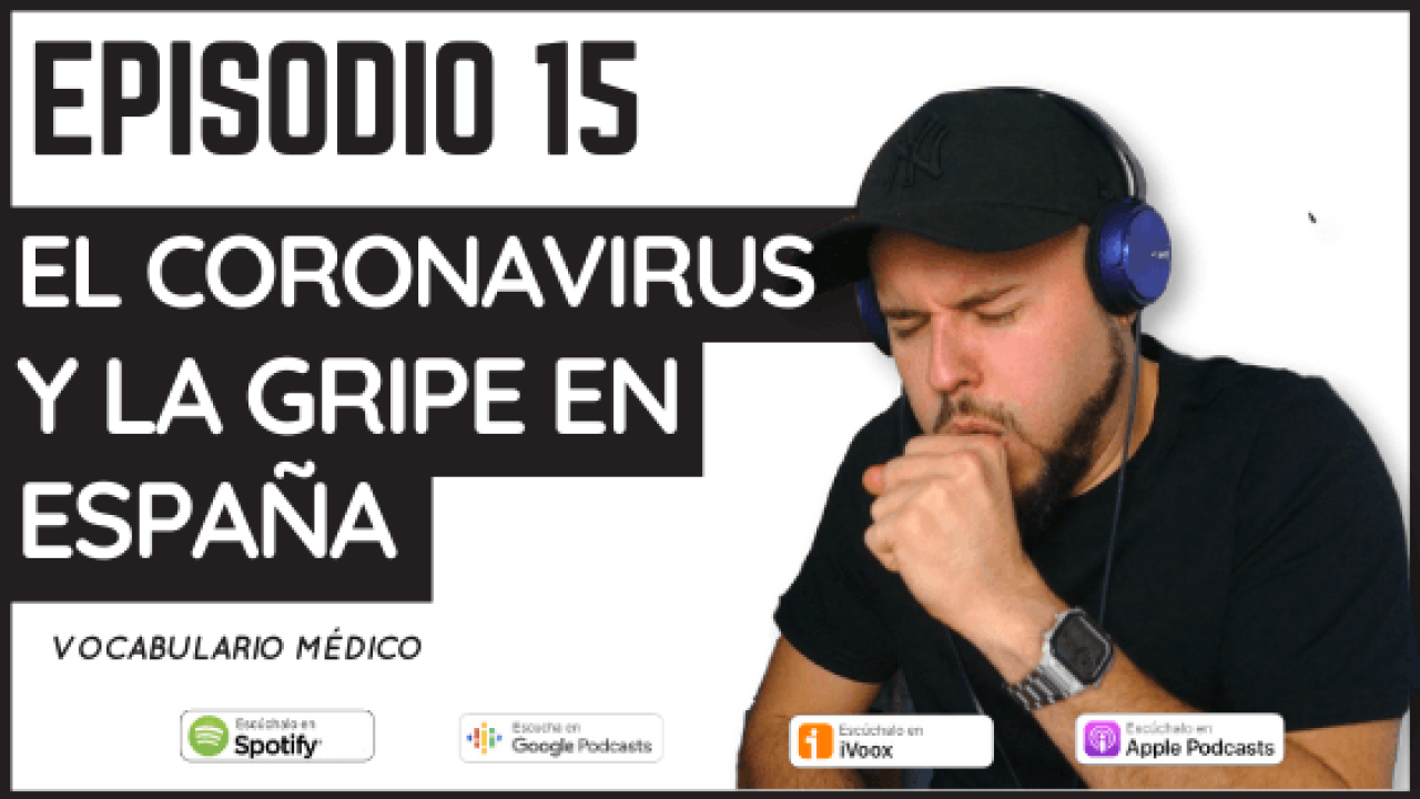15 – El coronavirus y la gripe en España (Vocabulario de la salud)
