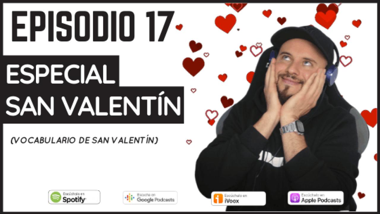 17 – Especial San Valentín (Vocabulario)