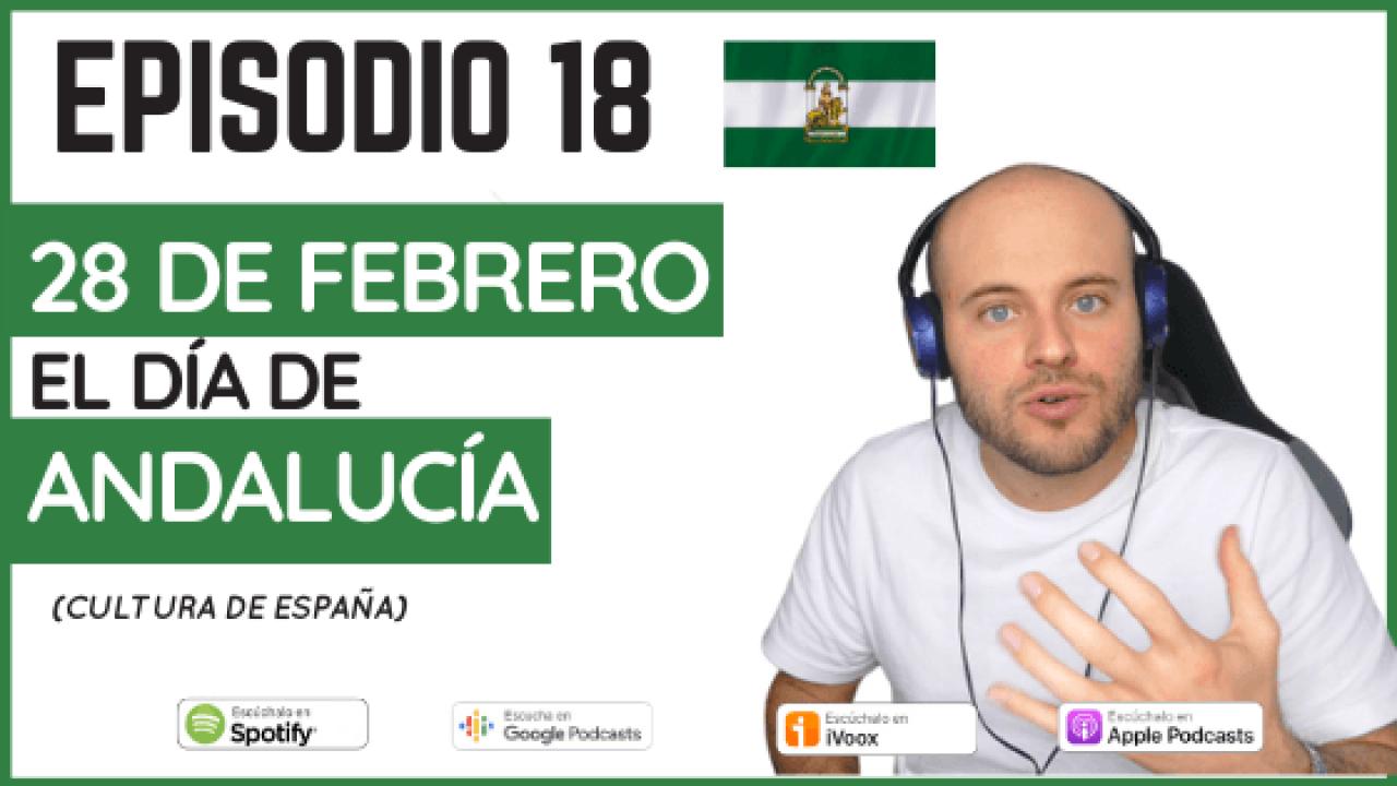18 – 28 de febrero: el Día de Andalucía