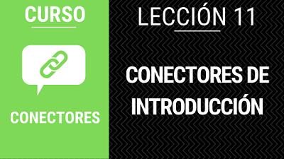 Lección 11 conectores de introducción