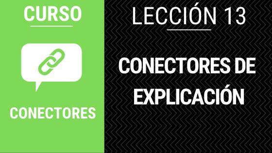 Lección 13 Conectores de explicación