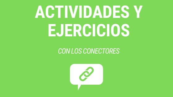 Lección 15 actividades y ejercicios con los conectores ELE