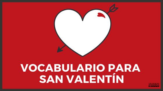 Vocabulario para el día de san valentín en español
