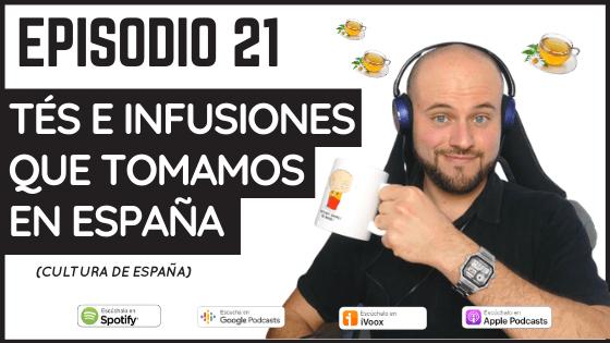 Episodio 21 Tés e infusiones que tomamos en España
