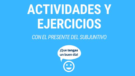 Lección 9 actividades y ejercicios con el presente dle subjuntivo