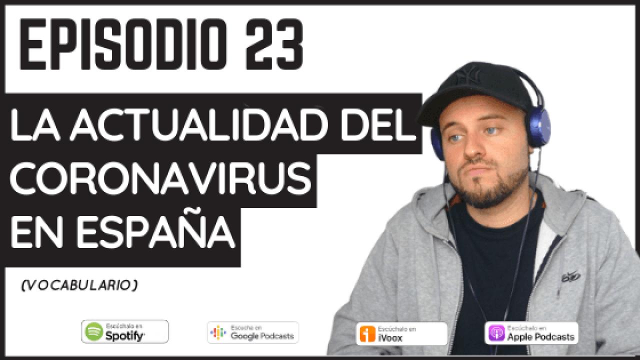 23 – La actualidad del coronavirus en España