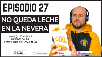 Episodio 27 no queda leche en la nevera