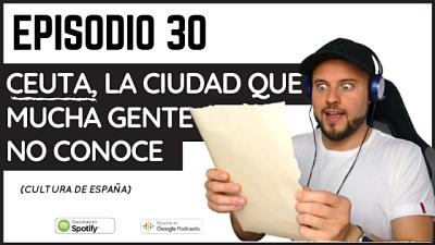 Episodio 30 Ceuta la ciudad que mucha gente no conoce