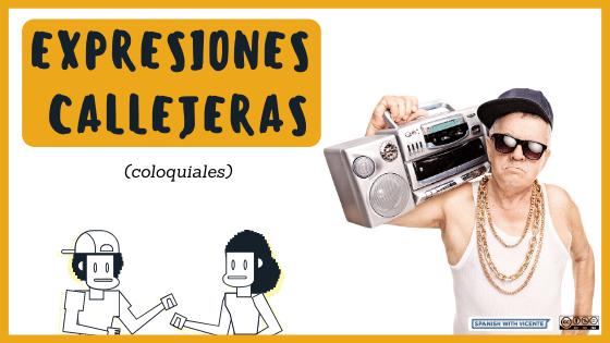 Expresiones callejeras (coloquiales) en español