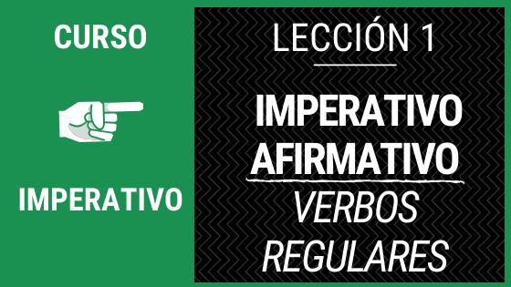 Lección 1 imperativo afirmativo de los verbos regulares con ejercicios
