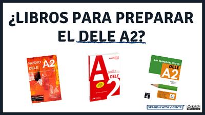 Libros y manuales para preparar el examen DELE A2