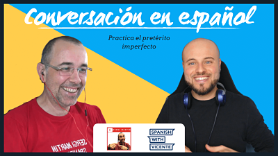 Conversación con Sergi Martin para aprender español pretérito imperfecto indicativo