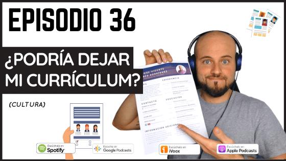 Episodio 36 ¿podría dejar mi curriculum encontrar trabajo en España cultura laboral españoles
