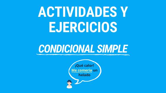 Lección 7 actividades y ejercicios para practicar el condicional simple