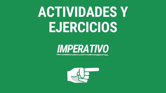 Lección 8 actividades y ejercicios con el imperativo ejercicios