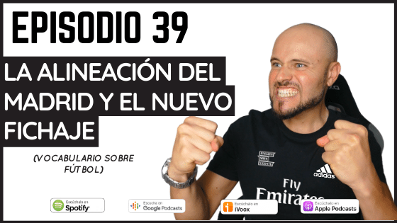 Episodio 39 vocabulario sobre fútbol con el Real madrid