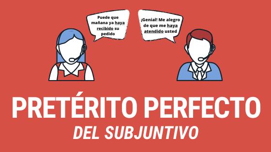 Curso completo del pretérito perfecto del subjuntivo