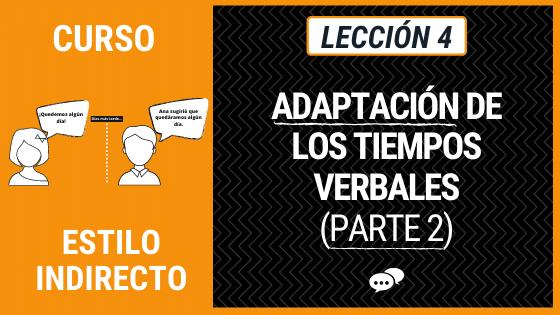 Lección 4 Adaptación de los tiempos verbales (Parte 2) subjuntivo e imperativo