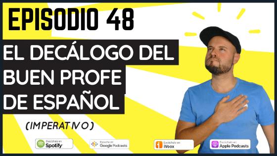 Episodio 48 El decálogo del buen profe de español (practicar el imperativo comprensión auditiva)