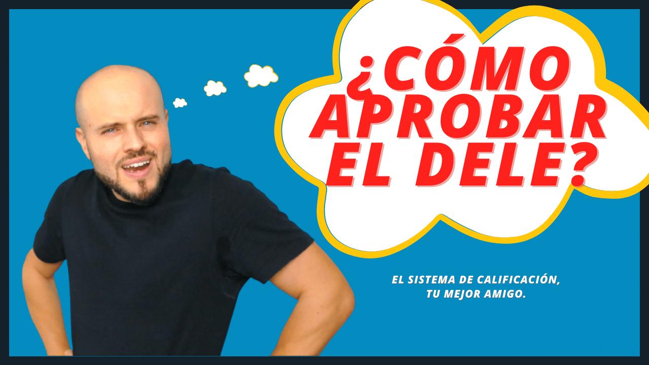 ¿Cómo aprobar el examen DELE del Instituto Cevantes - El mejor consejo secreto para aprobar el diploma de español DELE