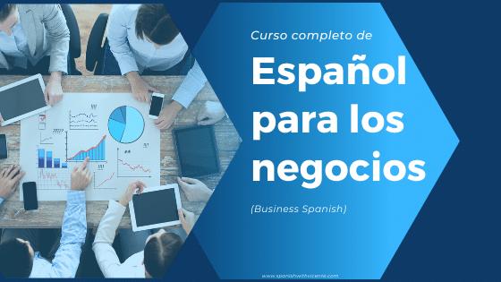 Curso completo de español para los negocios (Business Spanish B1-B2) aprender español profesional