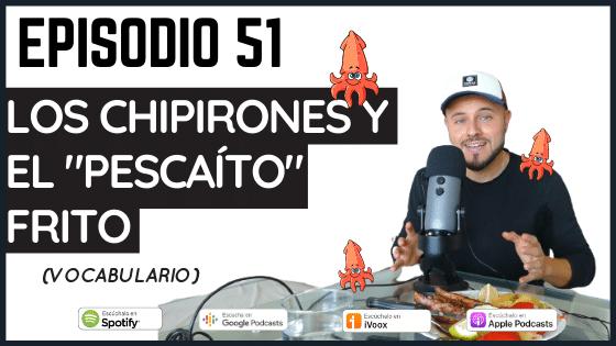 Episodio 51 Pescaíto frito de Málaga con Borja Más que siesta Comida típica pescado