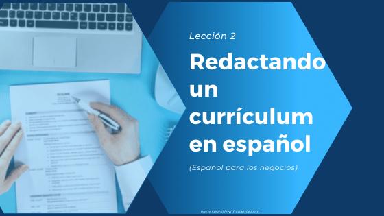 Lección 2: Redactando un currículum en español